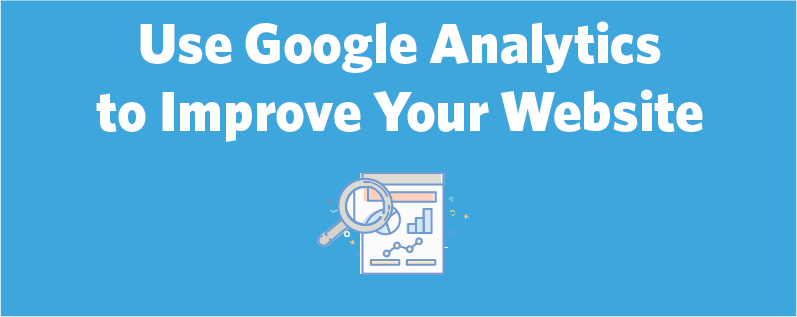 How to Use Google Analytics Data to Improve Your Website This New Year