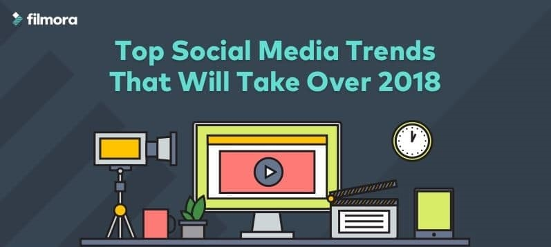 Social Media Trends That Will Take Over 2018 [Infographic]