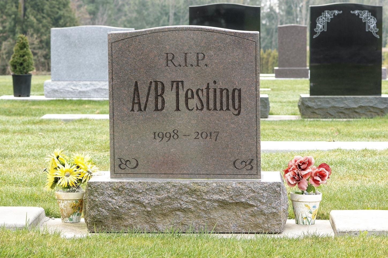 RIP A/B Testing