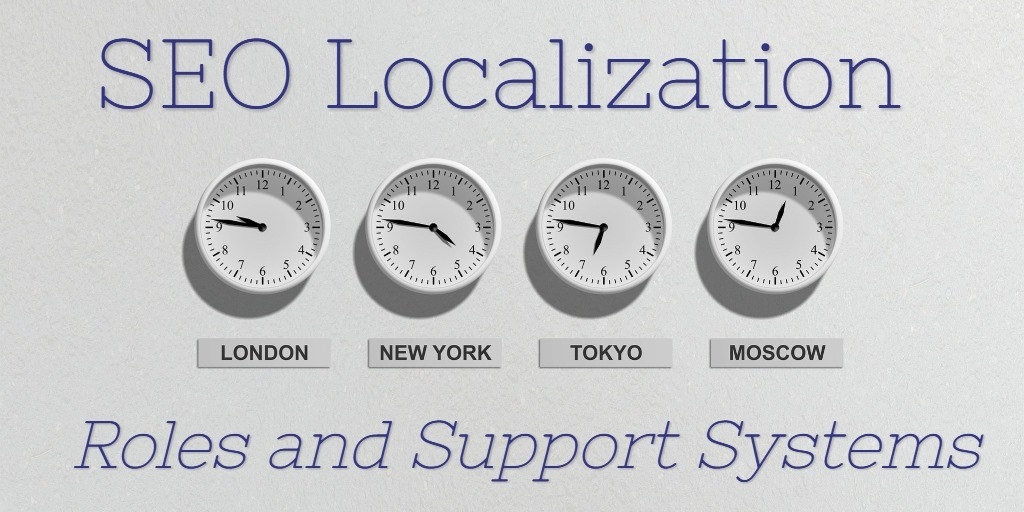 SEO Localization Roles and Support Systems