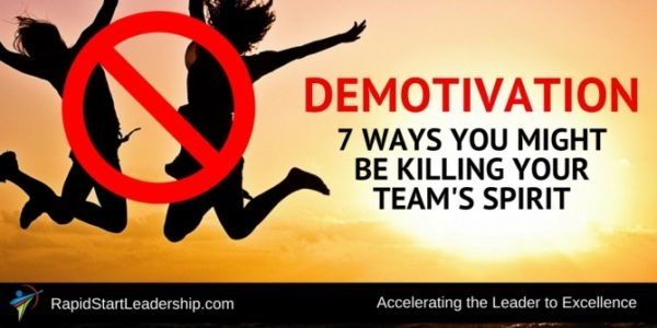 Demotivation: 7 Ways You Might Be Killing Your Team's Spirit