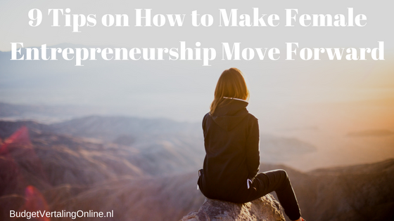 9 Tips on How to Make Female Entrepreneurship Move Forward