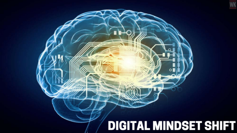 """Developing A Digital Mindset Shift From """"Why"""" To """"How"""""""