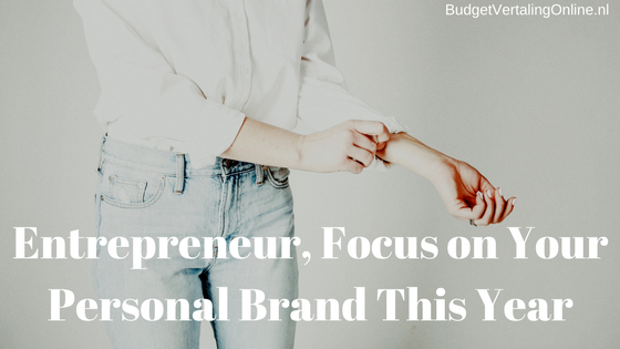 Entrepreneur, Focus on Your Personal Brand This Year