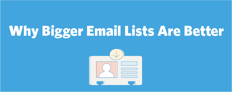 Why Bigger Email Lists Are Better