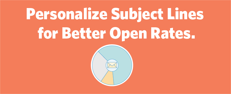 6 Ways to Use Personalization In Email Subject Lines for Better Open Rates