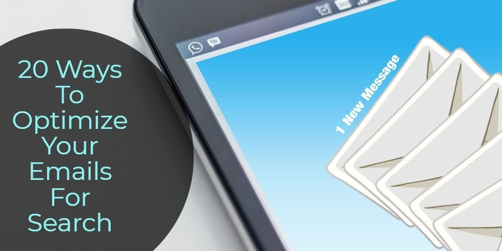 20 Ways To Optimize Your Emails For Search