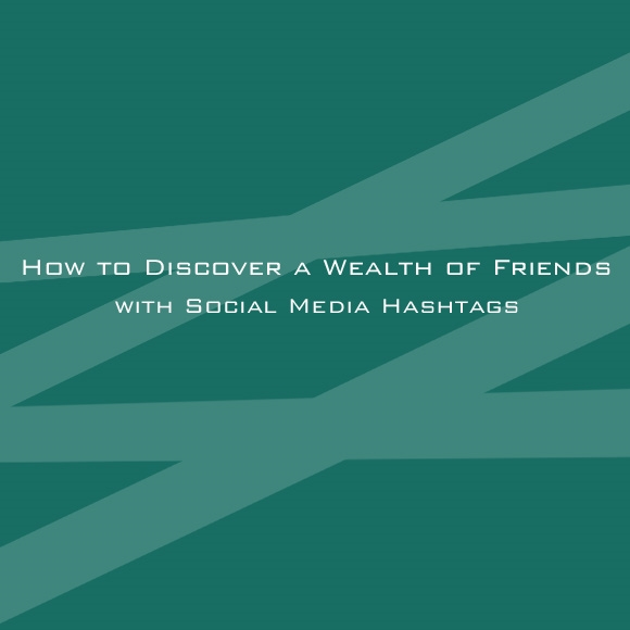 How to Discover a Wealth of Friends with Social Media Hashtags