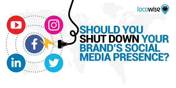 Should You Shut Down Your Brands Social Media Presence Too?