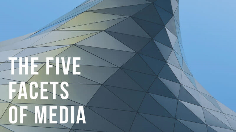The five facets of media