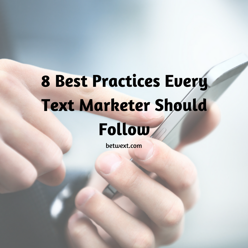 8 Best Practices Every Text Marketer Should Follow