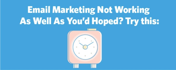 Email Marketing Not Working As Well As You'd Hoped? Try this: