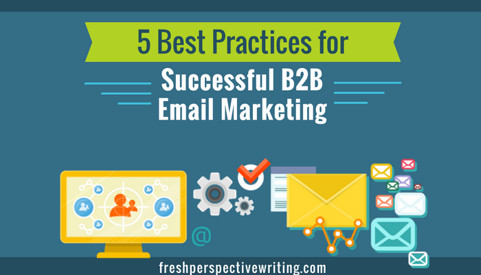5 Best Practices for Successful B2B Email Marketing