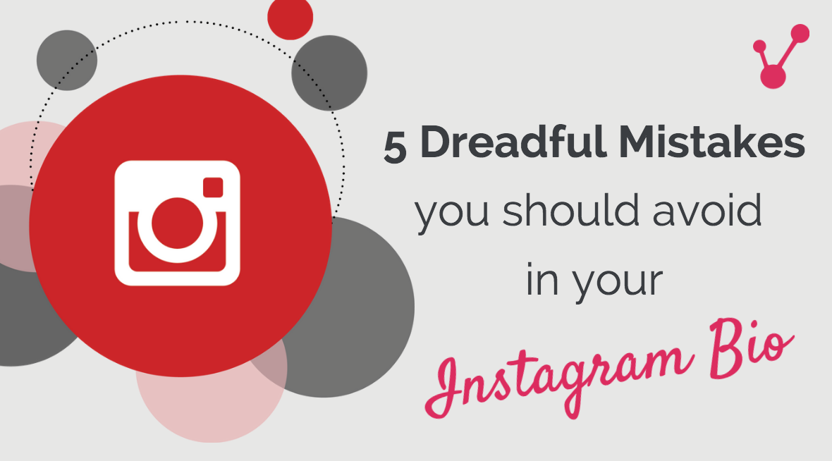 5 Dreadful Mistakes You Should Avoid in Your Instagram Bio