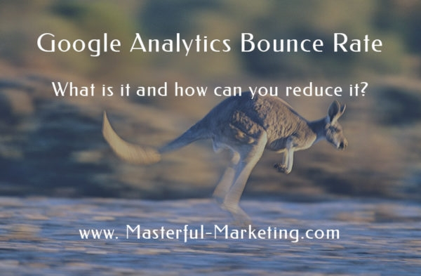 Google Analytics Bounce Rate - What Is It and How Can You Reduce It?