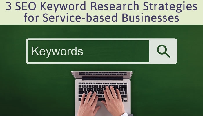 3 SEO Keyword Research Strategies for Service-based Businesses