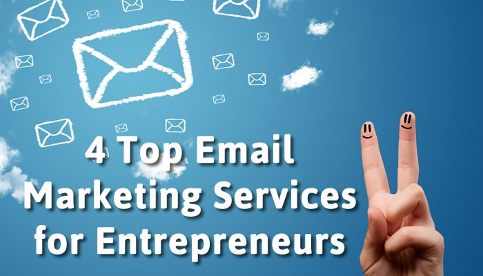 4 Top Email Marketing Services for Entrepreneurs