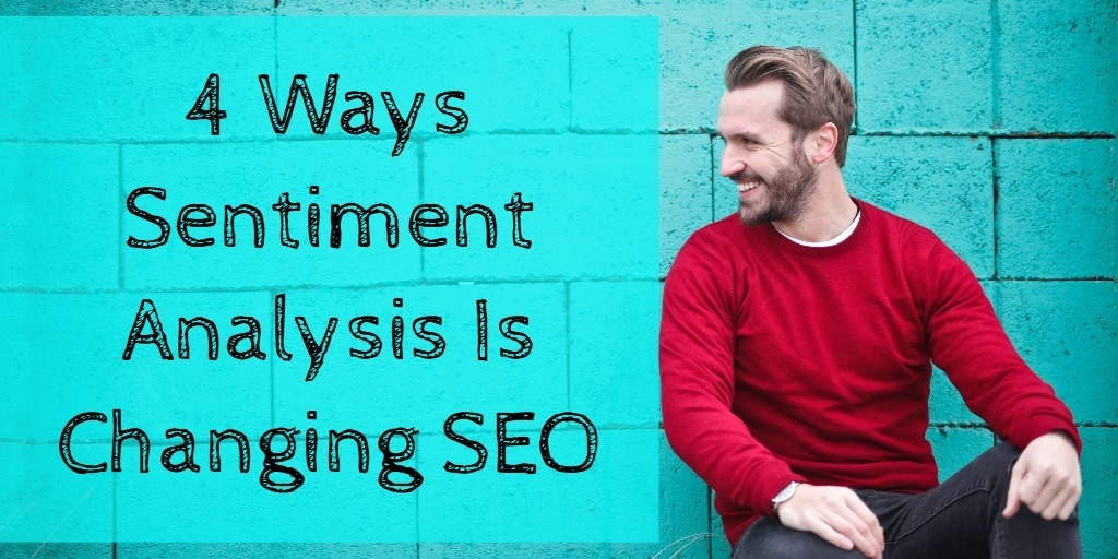 4 Ways Sentiment Analysis Is Changing SEO