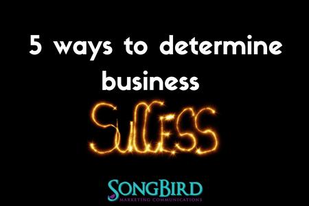 5 Ways To Determine Business Success