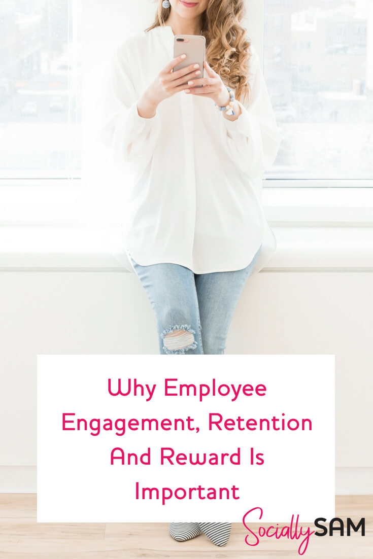 Why Employee Engagement, Retention And Reward Is Important