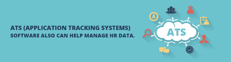 Application Tracking Systems software also can help manage HR data