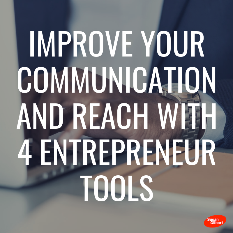 mprove Your Communication and Reach With 4 Entrepreneur Tools