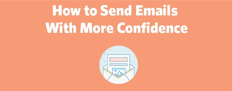 How to Send Emails With More Confidence