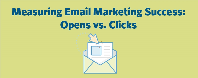 Measuring Email Marketing Success: Opens vs. Clicks