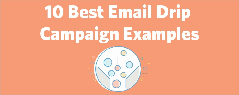 10 Best Email Drip Campaign Examples