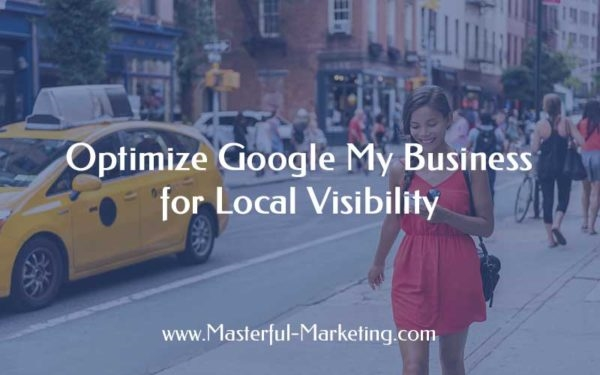 Optimize Google My Business for Local Visibility