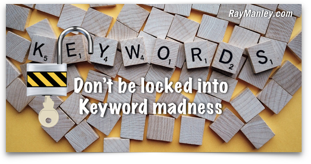 Still a Slave to Keywords? Set Yourself Free!