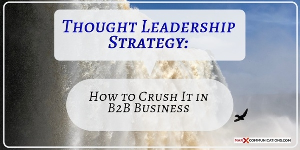 Thought Leadership Strategy- How to Crush It in B2B Business