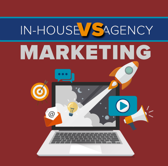 In-House vs. Agency Marketing Teams