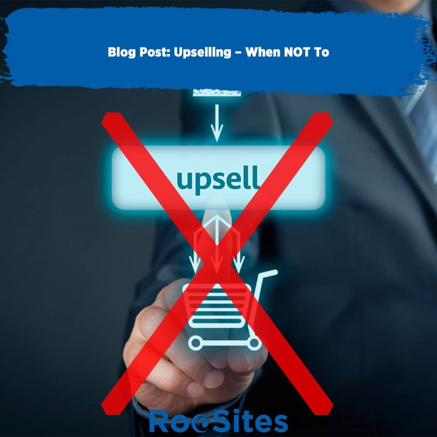 Upselling – When NOT To