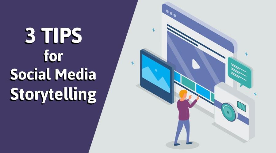 3 Tips for Social Media Storytelling