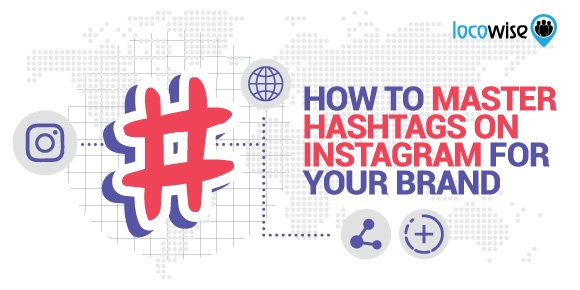 How To Master Hashtags On Instagram For Your Brand