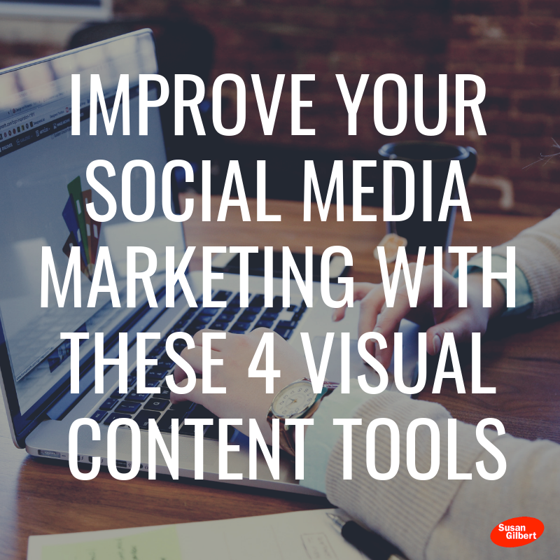 Improve Your Social Media Marketing with These 4 Visual Content Tools