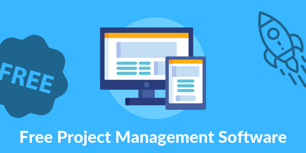 Top 30 Free Project Management Software Solutions to Get Things Done