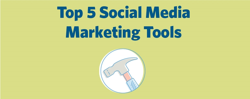 Top 5 Social Media Marketing Tools