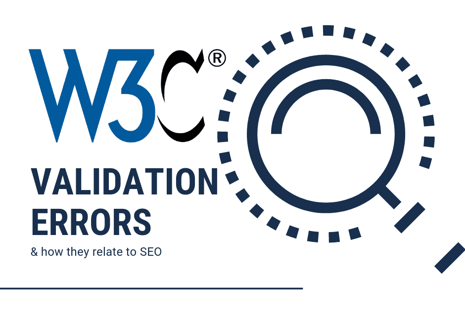 W3C Validation Errors and How They Relate to SEO