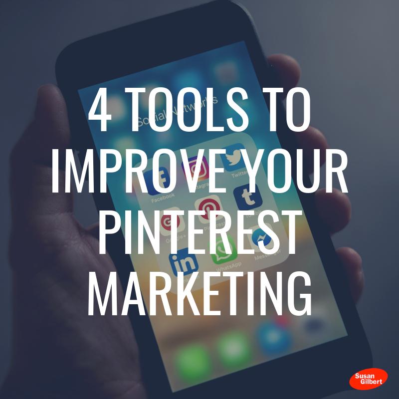 4 Tools to Improve Your Pinterest Marketing