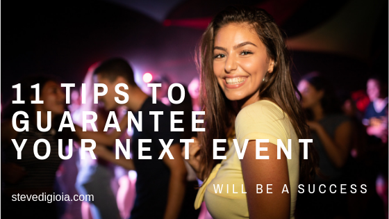 11 Tips To Guarantee Your Next Event Will Be a Success