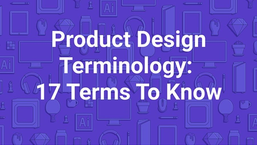 Product Design Terminology: 17 Terms To Know