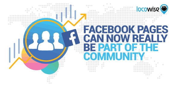 Facebook Pages Can Now Really Be Part of the Community