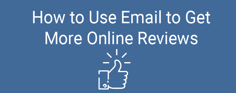 How to Use Email to Get More Online Reviews