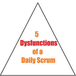 5 Dysfunctions of a Daily Scrum