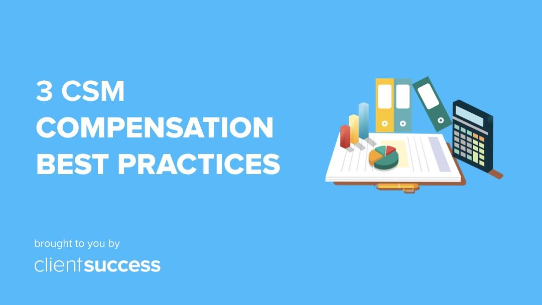 3 CSM Compensation Best Practices