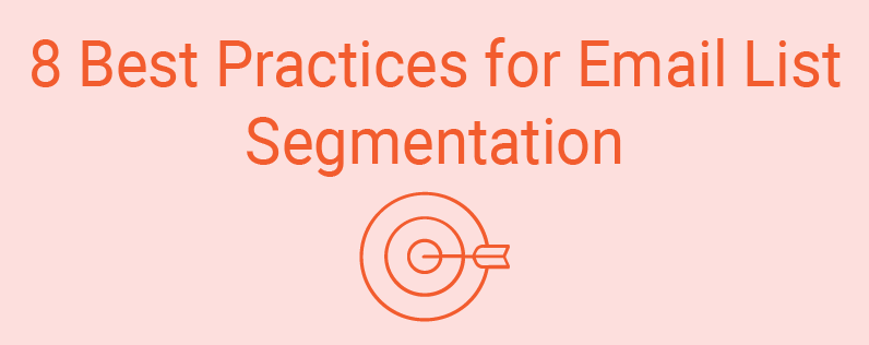 8 Best Practices for Email List Segmentation