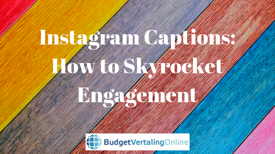 Instagram Captions: How to Skyrocket Engagement