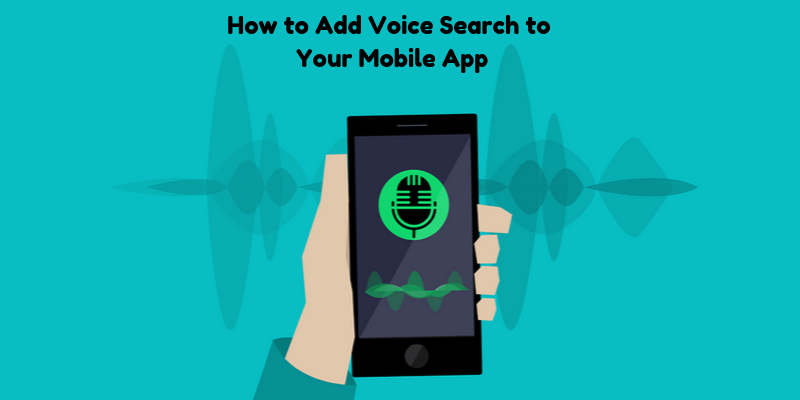How to Add Voice Search to Your Mobile App